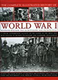 Complete Illustrated History of World War One (The Complete Illustrated History of)