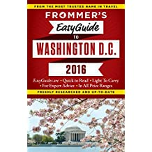 Frommer's EasyGuide to Washington, D.C. 2016 (Easy Guides)
