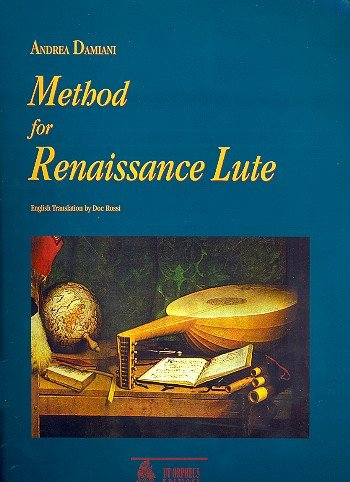 Ut Orpheus DAMIANI ANDREA - METHOD FOR RENAISSANCE LUTE (ENGLISH VERSION) Theorie und Pedagogik Luth