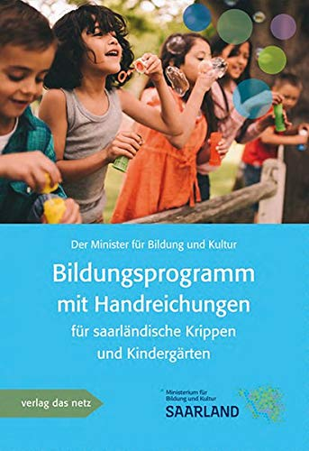 Bildungsprogramm mit Handreichung für saarländische Krippen und Kindergärten -