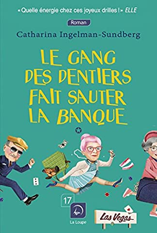 Le gang des dentiers fait sauter la banque (Vol. 1)