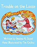 Trouble on the Loose by Omaima A. Zayed (2015-06-01)