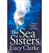 [(The Sea Sisters)] [Author: Lucy Clarke] published on (May, 2013)