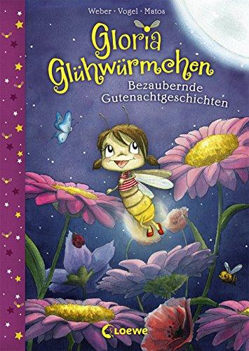 Preisvergleich Produktbild Gloria Glühwürmchen - Bezaubernde Gutenachtgeschichten