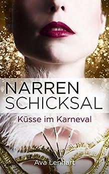 Narrenschicksal: Küsse im Karneval (Endlich-Reihe 1) von [Lennart, Ava]