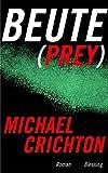 Michael Crichton: Beute (Prey)