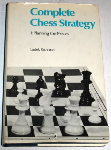 complete-chess-strategy-1-planning-the-pieces-by-ludek-pachman-1975-11-05