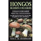 Hongos de España y de Europa (GUIAS DEL NATURALISTA-HONGOS Y PLANTAS CRIPTÓGAMAS)