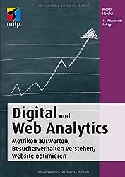 Digital und Web Analytics: Metriken auswerten, Besucherverhalten verstehen, Website optimieren (mitp Business)