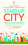 Start-up City: Ten Tales of Exceptional Entrepreneurship from Bangalore's Software Miracle