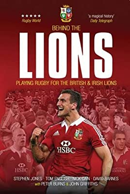 Behind the Lions: Playing Rugby for the British & Irish Lions (Behind the Jersey Series) from Arena Sport