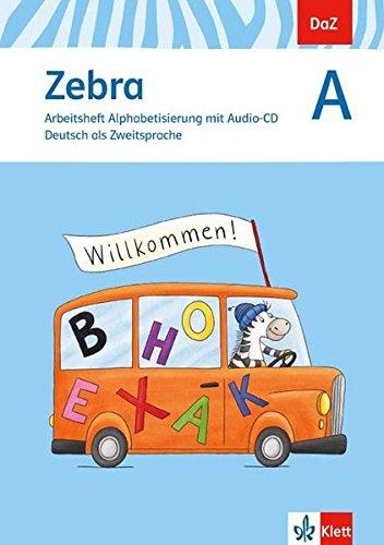 Zebra A: Arbeitsheft Alphabetisierung mit Audio-CD Klasse 1-4 (Zebra. Ausgabe ab 2011)
