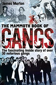 The Mammoth Book of Gangs (Mammoth Books) by [Morton, James]