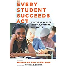 The Every Student Succeeds Act (ESSA): What It Means for Schools, Systems, and States (Educational Innovations Series) (English Edition)