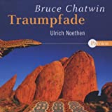 Traumpfade. 6 CDs - Bruce Chatwin
