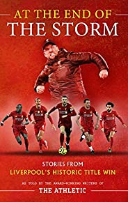At the End of the Storm: Stories from Liverpool's Historic Title