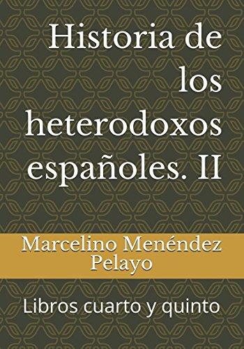 Historia de los heterodoxos españoles. II: Libros cuarto y quinto