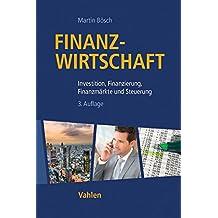 Finanzwirtschaft: Investition, Finanzierung, Finanzmärkte und Steuerung