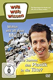 Willi will's wissen - Wohin mit all dem Müll? Wie kommt das Plastik in die Tüte?