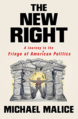 The New Right: A Journey to the Fringe of American Politics (English Edition)
