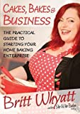 Best Books For Starting A Businesses - Cakes, Bakes and Business: The Practical Guide To Review
