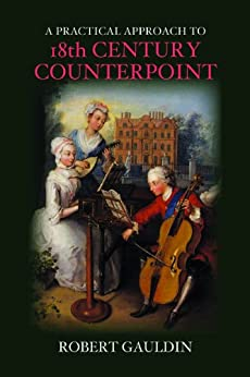 A Practical Approach to 18th-Century Counterpoint, Revised Edition par [Gauldin, Robert]