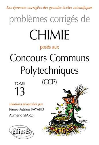 Problèmes Corrigés de Chimie CCP Tome 13 2015-2016