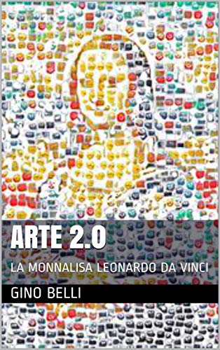 ARTE 2.0: LA MONNALISA LEONARDO DA VINCI (Italian Edition) eBook ...