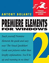 Premiere Elements 2 for Windows: Visual QuickStart Guide (Visual QuickStart Guides)