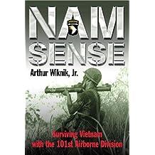 Nam Sense: Surviving Vietnam with 101st Airborne Division: Vietnam - 101st Style