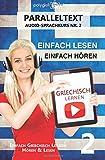 Griechisch Lernen - Einfach Lesen - Einfach Hören Paralleltext: Einfach Griechisch Lernen Hören &...