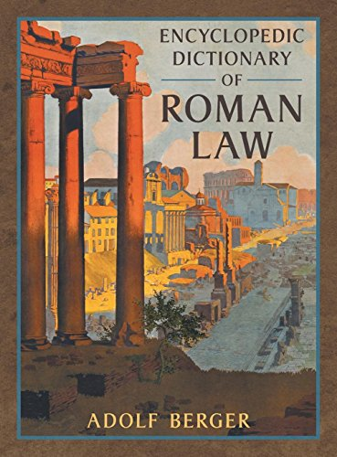 Encyclopedic Dictionary of Roman Law (Transactions of the American Philosophical Society, New Ser., V. 43, Pt. 2., Band 43)