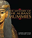 The Mystery of the Albany Mummies (Albany Institute of History and Art) -