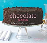 Chocolate Cakes: 50 Great Cakes for Every Occasion by Elinor Klivans (2010-01-27)