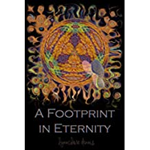 A Footprint in Eternity: Evidence of Mother Nature's Form & Fingerprints Imprinted in a Near Death Experience (English Edition)