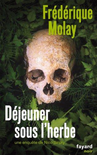 Déjeuner sous l'herbe : Une enquête de Nico Sirsky (Fayard Noir) par Frédérique Molay