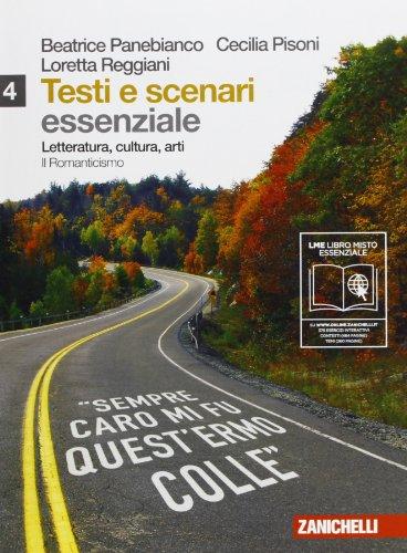Testi e scenari. Essenziale. Letteratura, cultura, arti. Per le Scuole superiori. Con espansione online: 4