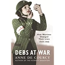 Debs at War: 1939-1945 (WOMEN IN HISTORY)