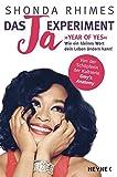 Das Ja-Experiment ? Year of Yes: Wie ein kleines Wort dein Leben ändern kann! - Shonda Rhimes