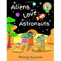 Aliens Love Astronauts: U.S. English Edition - Funny Rhyming Bedtime Story - Picture Book / Beginner Reader, About Making New Friends and Helping ... 3-7) (Top of the Wardrobe Gang Picture Books)
