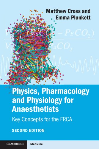 Physics, Pharmacology and Physiology for Anaesthetists: Key Concepts for the FRCA (English Edition)