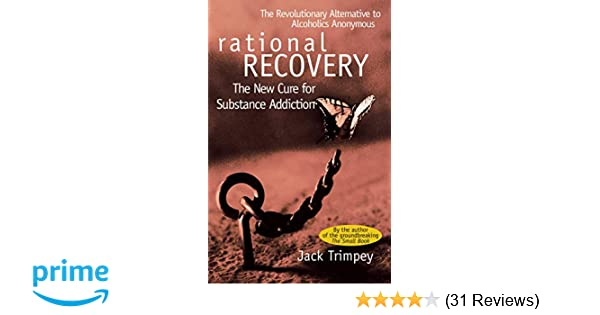 The New Cure for Substance Addiction Rational Recovery