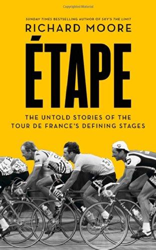 Etape: The untold stories of the Tour de France's defining stages por Richard Moore