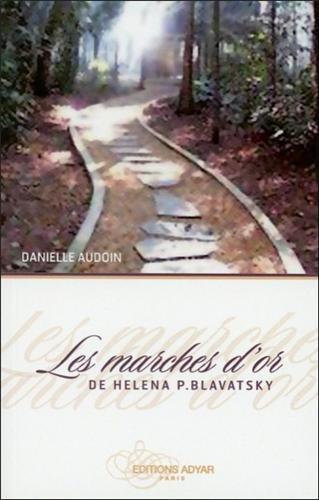 Les marches d'or de Héléna P. Blavatsky par Danielle Audoin