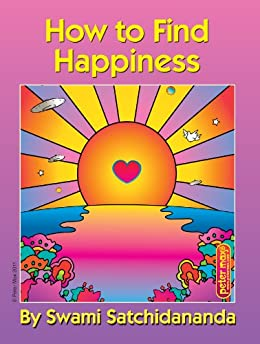 How to Find Happiness par [Satchidananda, Swami]