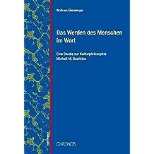 Das Werden des Menschen im Wort: Eine Studie zur Kulturphilosophie Michail M. Bachtins (Legierungen)