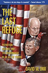 The Last Refuge: Patriotism, Politics, And the Environment in an Age of Terror