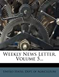 Weekly News Letter, Volume 5...