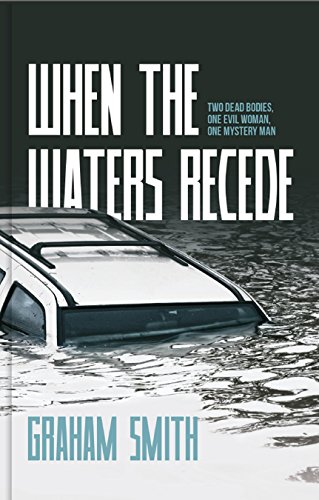 When The Waters Recede: Two dead bodies, one evil woman, one mystery man (DI Harry Evans Book 3) by [Smith, Graham]