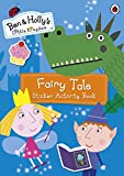 Ben and Holly's Little Kingdom: Fairy Tale Sticker Activity Book (Ben & Hollys Little Kingdom)